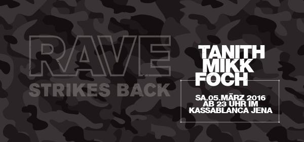 rave strikes back rave strikes back feiert am 5 m rz mit tanith in jena. Black Bedroom Furniture Sets. Home Design Ideas